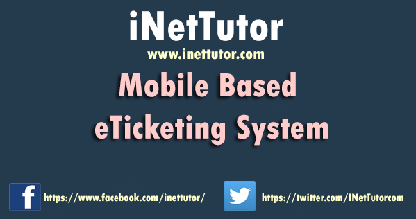 Mobile Based e-Ticketing System