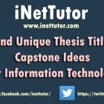 New and Unique Thesis Titles and Capstone Project Ideas for Information Technology