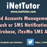 Web Based Accounts Management System with Push or SMS Notification using Firebase, iTexMo SMS API