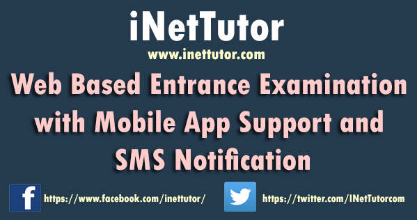 Web Based Entrance Examination with Mobile App Support and SMS Notification