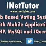Web Based Voting System with Mobile Application using PHP, MySQL and JQuery Mobile