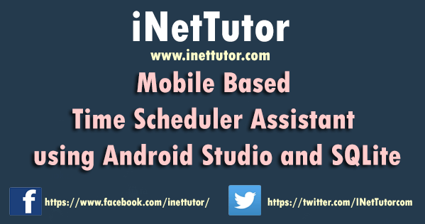 Mobile Based Time Scheduler Assistant using Android Studio and SQLite