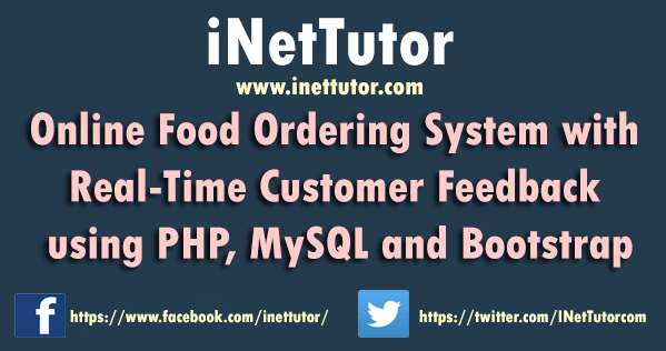 Online Food Ordering System with Real-Time Customer Feedback using PHP, MySQL and Bootstrap