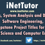 Thesis, System Analysis and Design, Software Engineering, Capstone Project Titles for IT, Computer Science and Computer Engineering