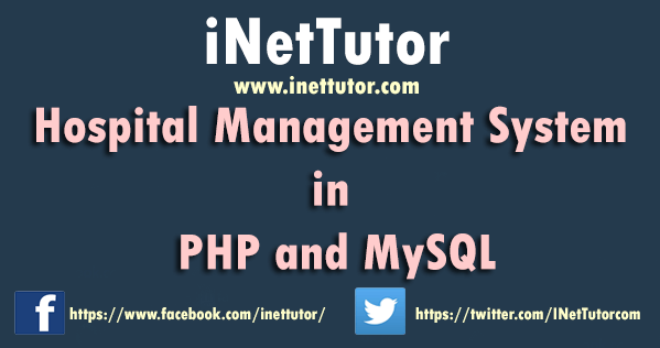 Hospital Management System in PHP and MySQL | INetTutor com
