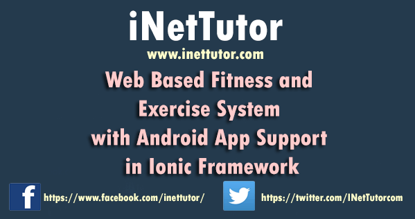 Web Based Fitness and Exercise System with Android App Support in Ionic Framework