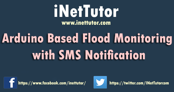 Arduino Based Flood Monitoring with SMS Notification