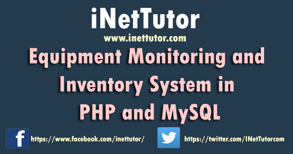 Equipment Monitoring and Inventory System in PHP and MySQL