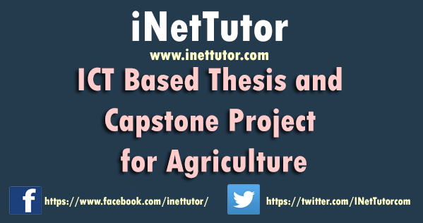 ICT Based Thesis and Capstone Project for Agriculture