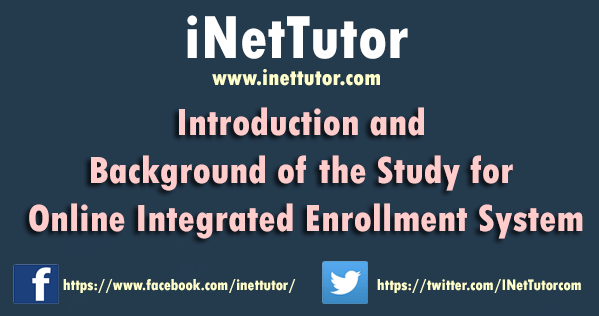 Introduction and Background of the Study for Online Integrated Enrollment System