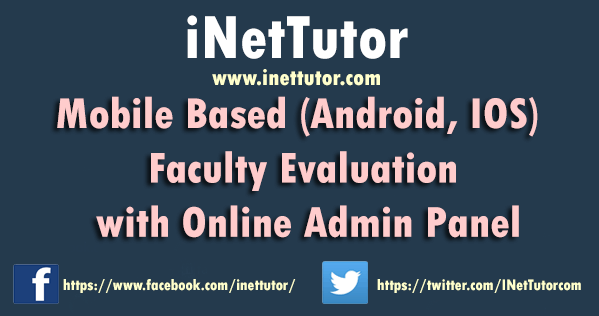 Mobile Based (Android, IOS) Faculty Evaluation with Online Admin Panel
