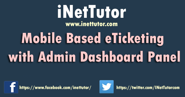 Mobile Based eTicketing with Admin Dashboard Panel