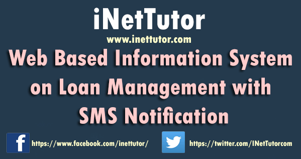 Web Based Information System on Loan Management with SMS Notification