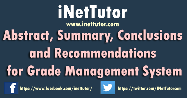 Abstract, Summary, Conclusions and Recommendations for Grade Management System