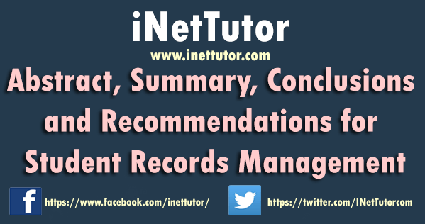 Abstract, Summary, Conclusions and Recommendations for Student Records Management