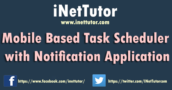 Mobile Based Task Scheduler with Notification Application