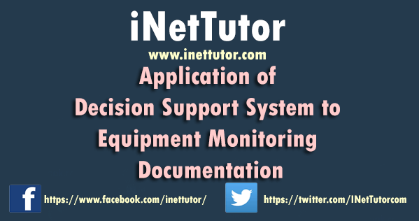Application of Decision Support System to Equipment Monitoring Documentation