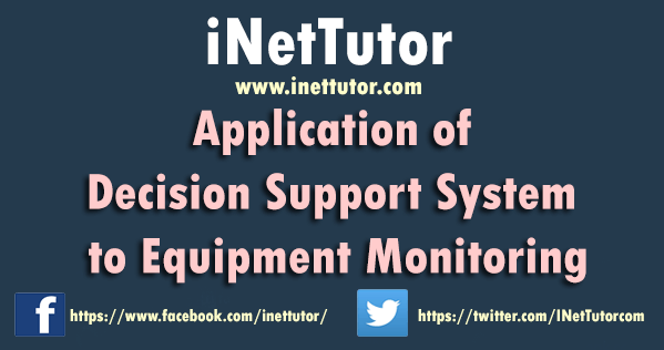 Application of Decision Support System to Equipment Monitoring