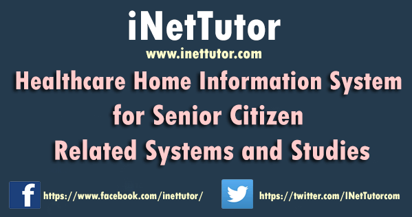 Healthcare Home Information System for Senior Citizen Related Systems and Studies