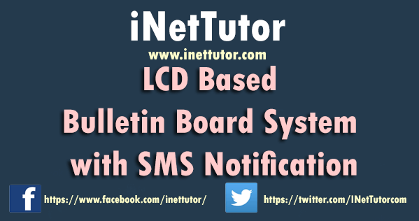 LCD Based Bulletin Board System with SMS Notification