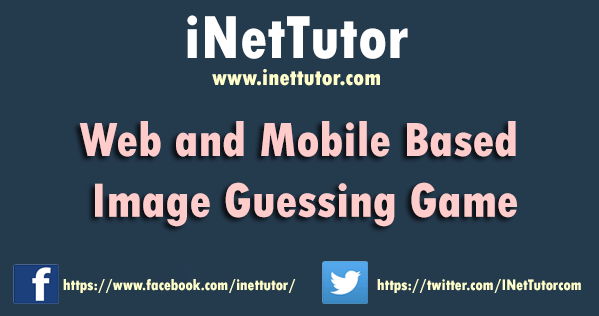 Web and Mobile Based Image Guessing Game