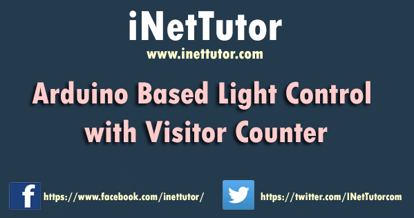 Arduino Based Light Control with Visitor Counter