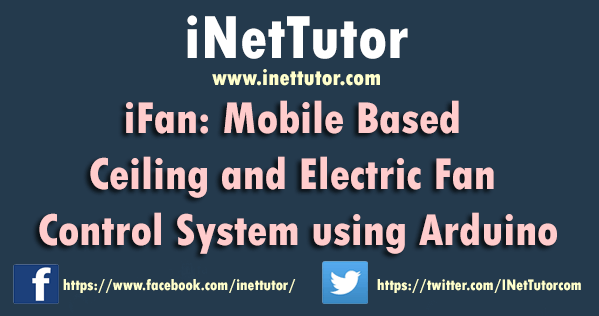 iFan Mobile Based Ceiling and Electric Fan Control System using Arduino