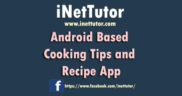Android Based Cooking Tips and Recipe App