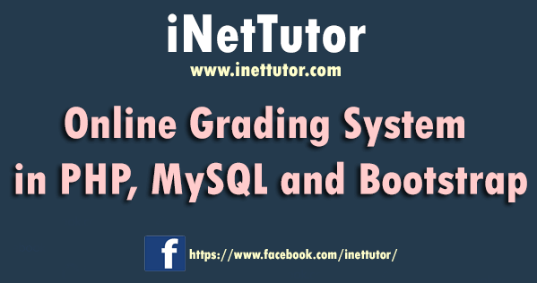 Online Grading System in PHP, MySQL and Bootstrap
