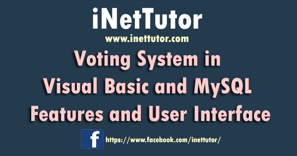 Voting System in Visual Basic and MySQL Features and User Interface
