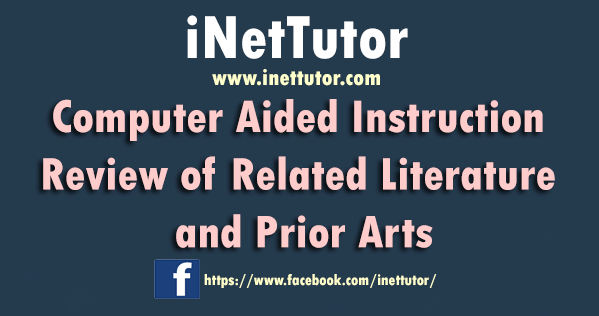 Computer Aided Instruction Review of Related Literature and Prior Arts