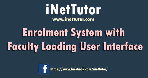 Enrolment System with Faculty Loading User Interface