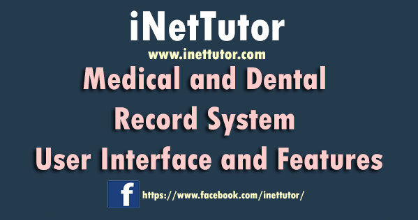 Medical and Dental Record System User Interface and Features