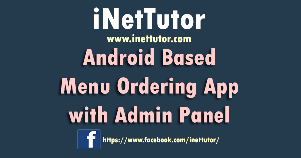 Android Based Menu Ordering App with Admin Panel