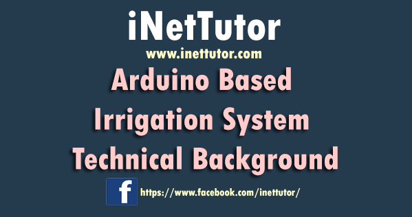 Arduino Based Irrigation System Technical Background
