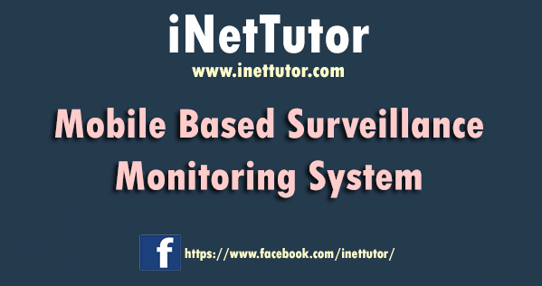 Mobile Based Surveillance Monitoring System