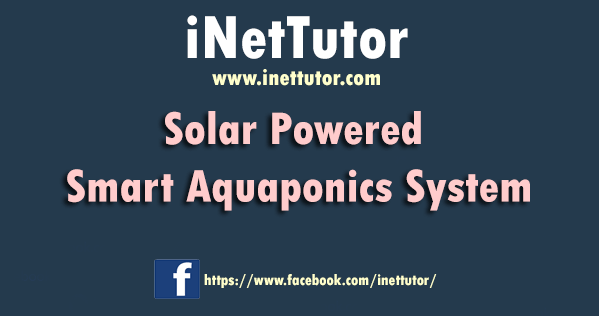 Solar Powered Smart Aquaponics System