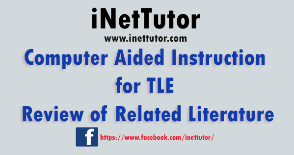 Computer Aided Instruction for TLE Review of Related Literature
