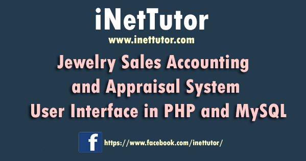 Jewelry Sales Accounting and Appraisal System User Interface in PHP and MySQL