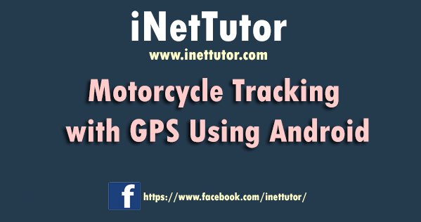 Motorcycle Tracking With GPS Using Android