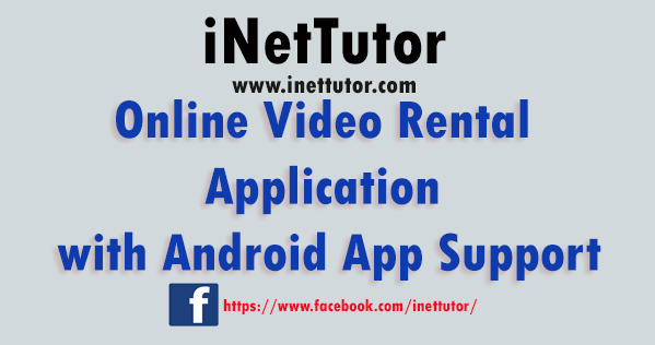 Online Video Rental Application with Android App Support