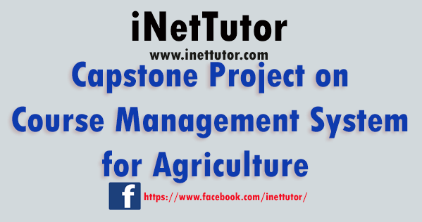 Capstone Project on Course Management System for Agriculture