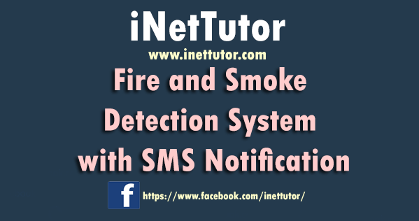 Fire and Smoke Detection System with SMS Notification