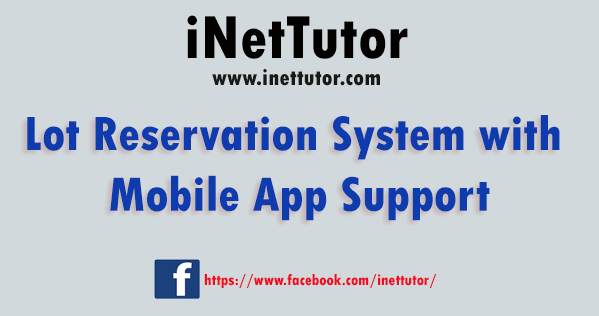 Lot Reservation System with Mobile App Support