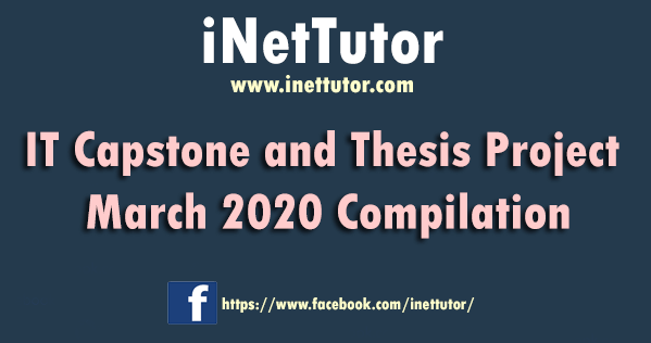 IT Capstone and Thesis Project March 2020 Compilation