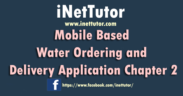 Mobile Based Water Ordering and Delivery Application Chapter 2