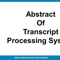 Abstract of Transcript Processing System