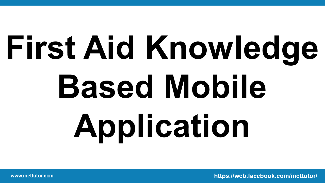 First Aid Knowledge Based Mobile Application